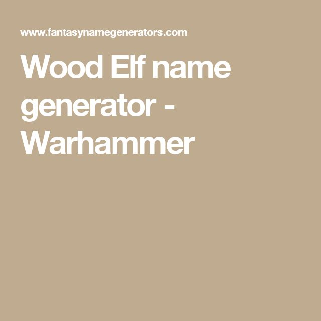 Wood Elf name generator - Warhammer