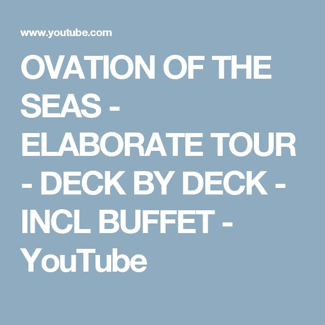 OVATION OF THE SEAS - ELABORATE TOUR - DECK BY DECK - INCL BUFFET - YouTube