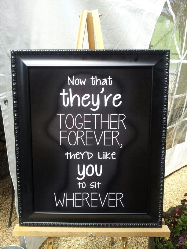 cute reception sign, This is so me lol Got no time for seating charts