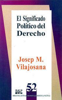 EL SIGNIFICADO POLÍTICO DEL DERECHO Josep M. Vilajosana/ISBN 968-476-274-7 Este trabajo contiene una crítica a ciertos criterios formales de la identidad de los órdenes jurídicos (Kelsen, Hart y Austin) y la propuesta de asociar el cambio de orden jurídico con el cambio de régimen político. De este modo, el autor pretende dar cuenta del significado político que suele vincularse con la modificación de un orden jurídico.