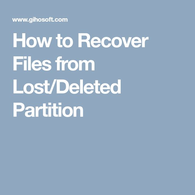How to Recover Files from Lost/Deleted Partition