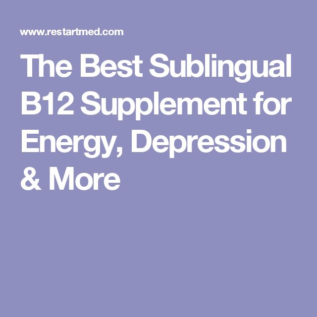 The Best Sublingual B12 Supplement for Energy, Depression & More