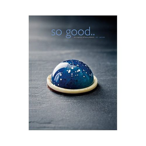 'So Good' issue 10, the magazine of haute patisserie @ Savour School