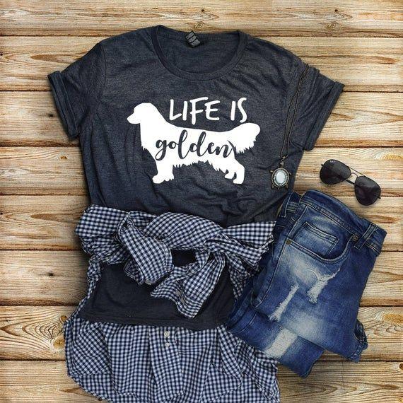 Life Is Golden Shirt Golden Retriever Shirt Golden Retriever