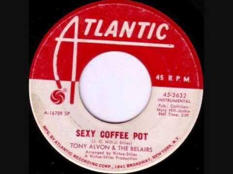 "Tony Alvon and the Belairs ""Sexy Coffee Pot"""