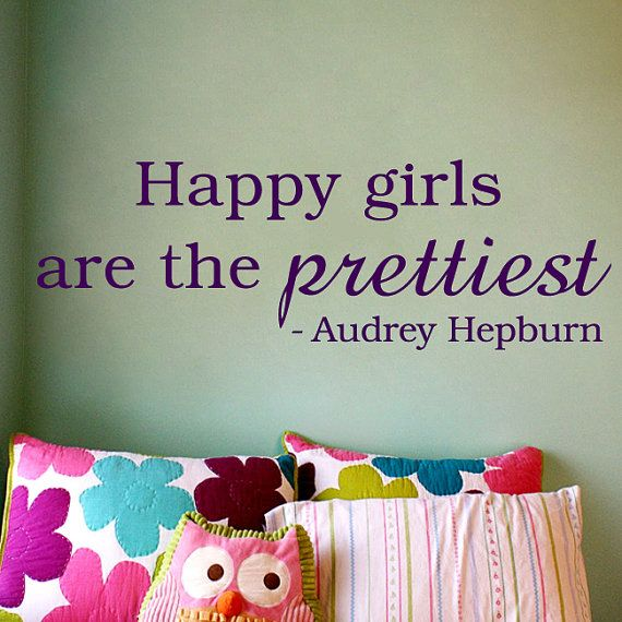 Love this on the wall!: Quotes For Daughters, Little Girls Room, Wall Decals, Daughters Room, Audrey Hepburn, Wall Quotes, Audreyhepburn, Happy Girls, Little Girls Bedrooms