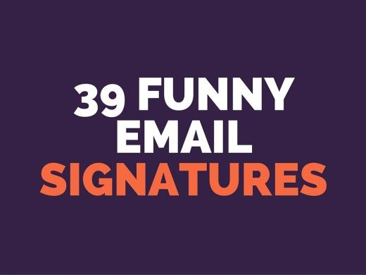 Goodbye, boring sign-offs! Here are 39 funny email signatures and status updates.