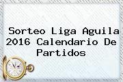 http://tecnoautos.com/wp-content/uploads/imagenes/tendencias/thumbs/sorteo-liga-aguila-2016-calendario-de-partidos.jpg Sorteo Liga Aguila 2016. Sorteo Liga Aguila 2016 calendario de partidos, Enlaces, Imágenes, Videos y Tweets - http://tecnoautos.com/actualidad/sorteo-liga-aguila-2016-sorteo-liga-aguila-2016-calendario-de-partidos/