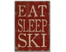 Eat Sleep Ski wooden sign Handmade wooden signs ski plaques ski decor lodge…
