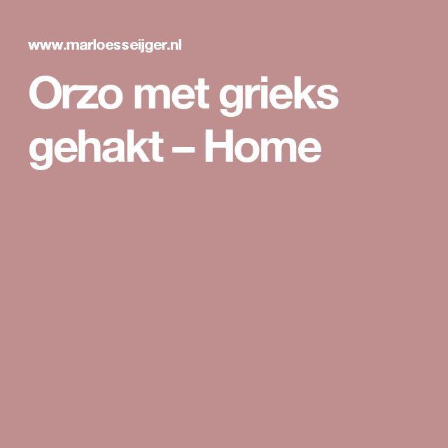 Orzo met grieks gehakt – Home