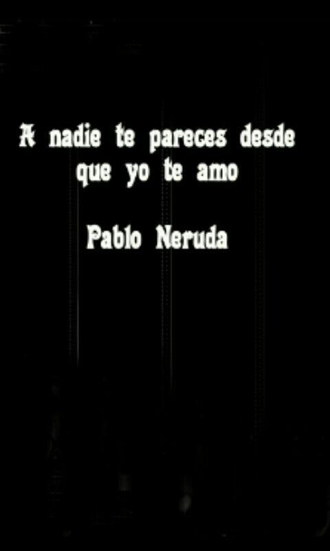 frases de amor | Frases | Pinterest | Pablo neruda, Frases and Spanish quotes