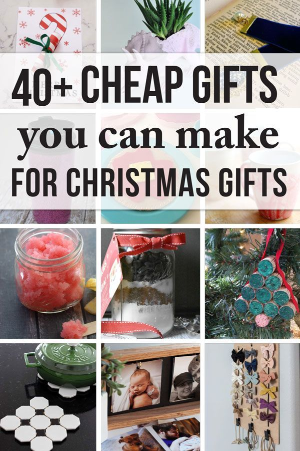 45 Cheap Gift Ideas You Can Make For Less Than 10 Christmas Gifts For Adults Christmas Gifts For Parents Inexpensive Diy Gifts