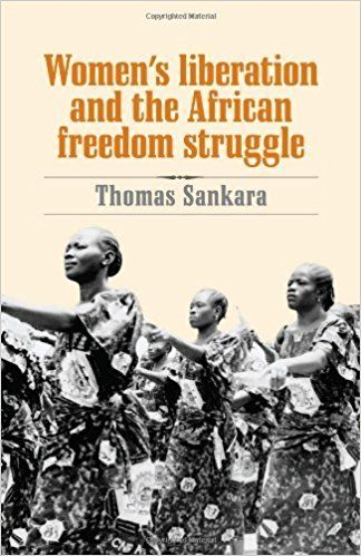 Amazon.it: Women's Liberation and the African Freedom Struggle by Thomas Sankara (2007-11-01) - Thomas Sankara - Libri