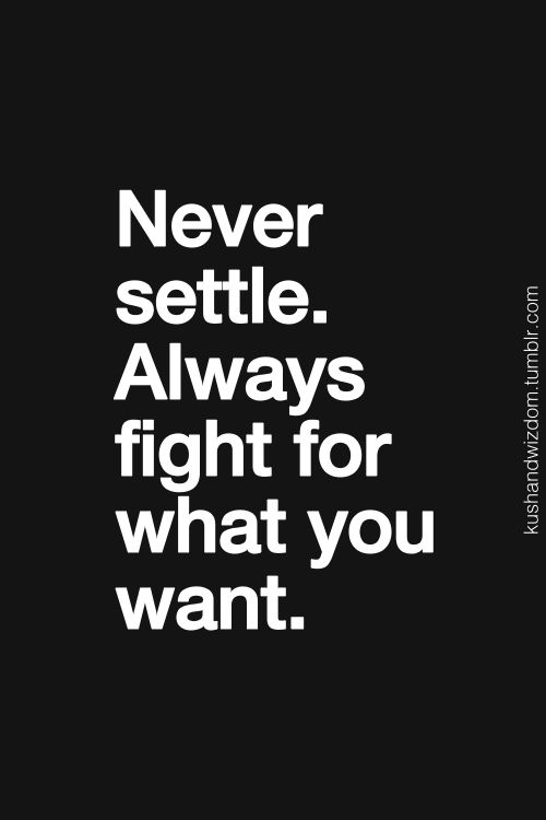 Never settle.... We have to let the Universe Know what we are really wanting. Settling for more of the same, results in a continous manifestation of the same..  again and again and again... ❤tami