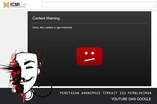 Baru-baru ini, banyak media yang memberitakan tentang isu pemblokiran Youtube dan Google atas permintaan Ikatan Cendikiawan Muslim se-Indonesia (ICMI). Di lain hal, isu tersebut mengundang reaksi dari berbagai pihak, termasuk anonymous,