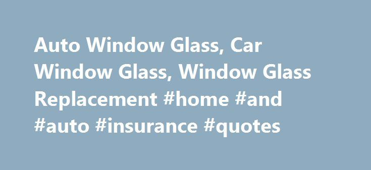Auto Window Glass, Car Window Glass, Window Glass Replacement #home #and #auto #insurance #quotes http://auto-car.nef2.com/auto-window-glass-car-window-glass-window-glass-replacement-home-and-auto-insurance-quotes/  #auto window repair # Window Glass Replace Your Car's Window Glass Yourself You do not want to drive around with broken or cracked window glass. It wouldn't just be hard to see, but you're placing yourself and other people at added risk should it suddenly break apart and send…