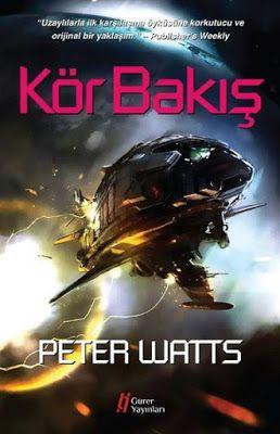 Kör Bakış - Peter Watts ePub PDF e-Kitap indir   Peter Watts - Kör Bakış ePub eBook Download PDF e-Kitap indir Peter Watts - Kör Bakış PDF ePub eKitap indir Kör Bakış hastaları görsel kortekslerindeki lezyonlar nedeniyle kör oldukları halde görsel uyarılara bilinçsiz olarak yanıt verir. Bir cismi görmedikleri halde tereddüt etmeden uzanıp alabilirler. Uzaydan gelen altmış beş bin cismin atmosfere girip yanmasından bu yana iki ay geçti. Bilinmeyen yaratıklarca yapılan bu gösteriden sonra…
