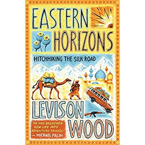 Amazon.co.uk: Eastern horizons levison wood: Kindle Store