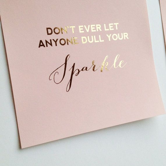 Don't Ever Let Anyone Dull Your Sparkle | Blush Pink & Copper Tin Foil | Inspirational Quotes | Motivation