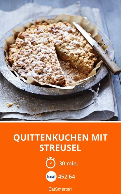 Quittenkuchen mit Streusel - smarter - Kalorien: 452.64 kcal - Zeit: 30 Min. | eatsmarter.de