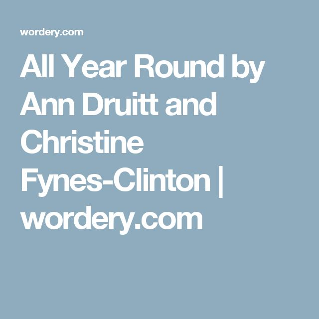 All Year Round by Ann Druitt and Christine Fynes-Clinton | wordery.com