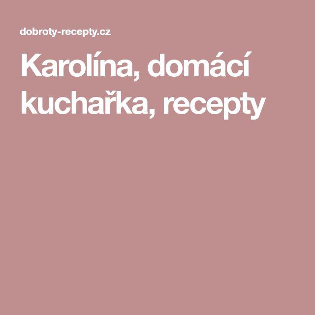 Karolína, domácí kuchařka, recepty
