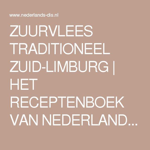 ZUURVLEES TRADITIONEEL ZUID-LIMBURG   HET RECEPTENBOEK VAN NEDERLANDS DIS