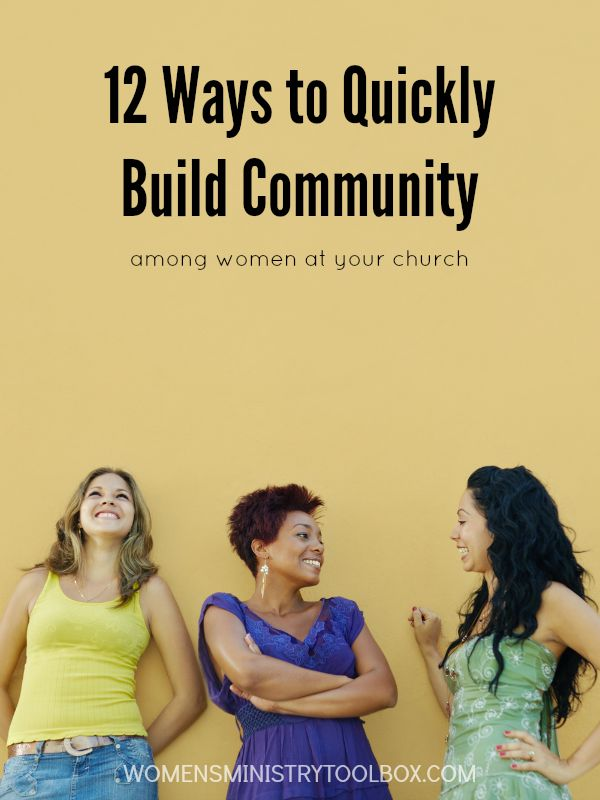 12 Ways to Quickly Build Community Among Women at Your Church