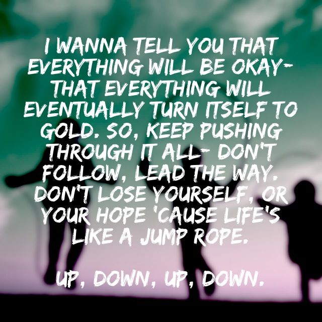 Jump Rope- My daughters favorite Blue October song.