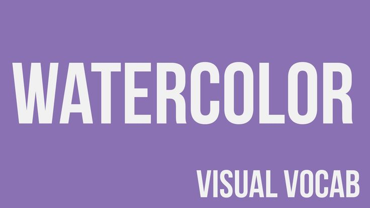 Watercolor defined - From Goodbye-Art Academy