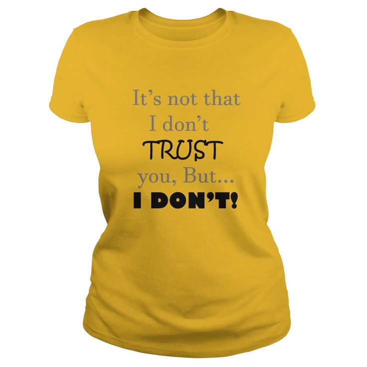 I Don't Trust You T-Shirts, Hoodies. Get It Now ==►…