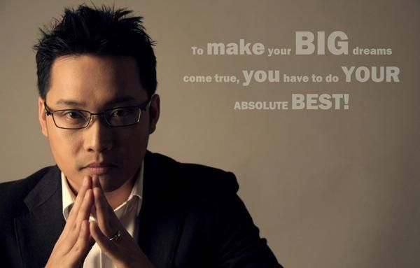 To make your Big dreams come true, You have to do your absolute Best! -Billy Boen-