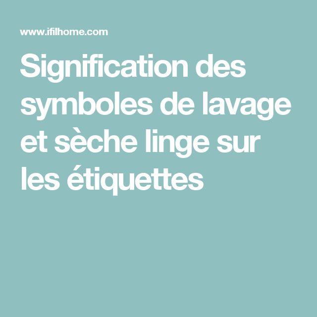 Signification des symboles de lavage et sèche linge sur les étiquettes