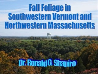 Fall Foliage Northwestern Massachusetts And Southwestern Vermont by Dr. Ronald Shapiro, via Slideshare