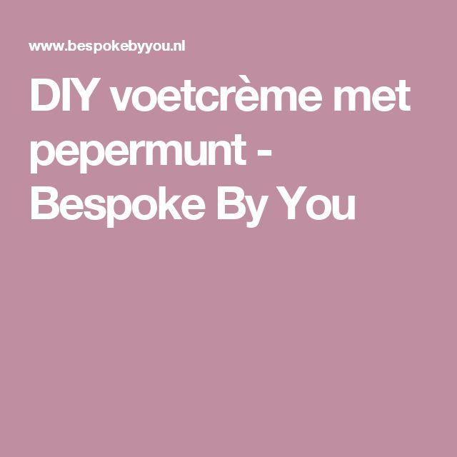 DIY voetcrème met pepermunt - Bespoke By You