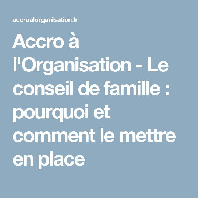 Accro à l'Organisation - Le conseil de famille : pourquoi et comment le mettre en place