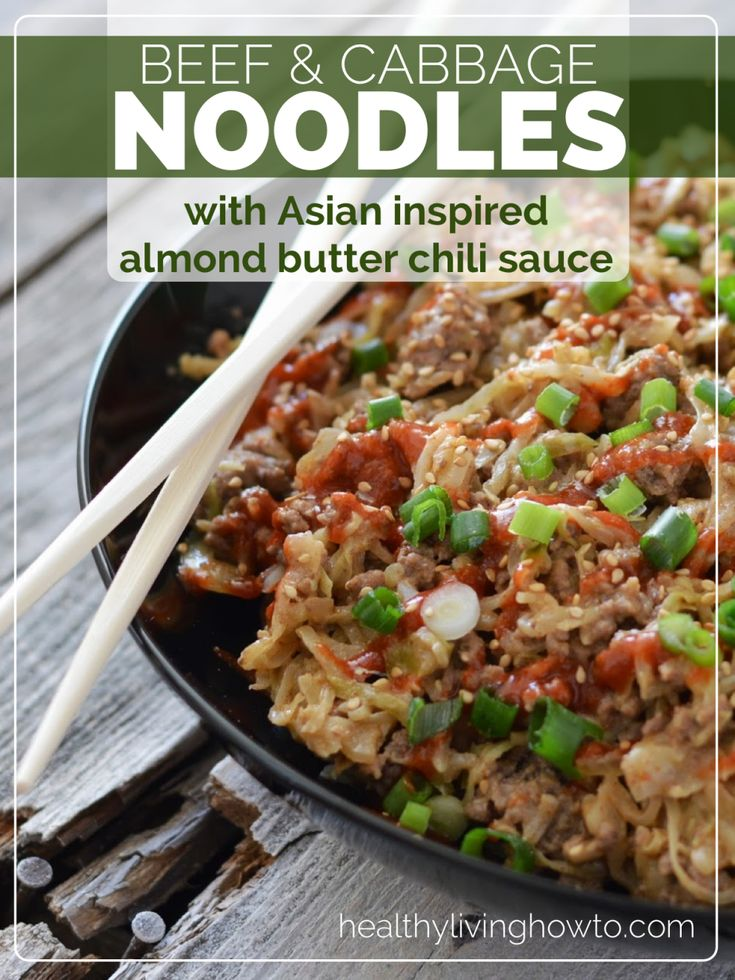Beef & Cabbage Noodles With Asian Inspired Almond Butter Chili Sauce | healthylivinghowto.com