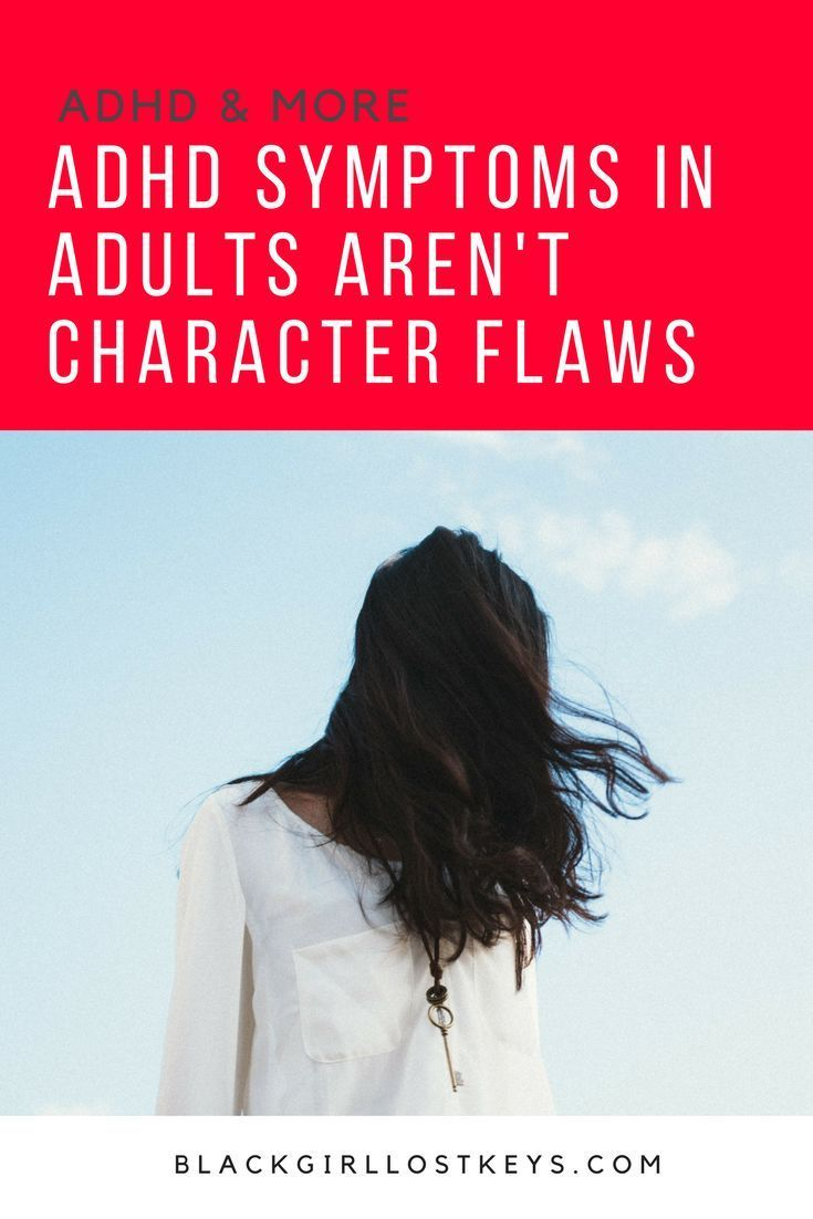 #ADHD symptoms in adults are often classified as negative personality traits. Let's examine those, and put the naysayers in their place. // Black Girl Lost Keys