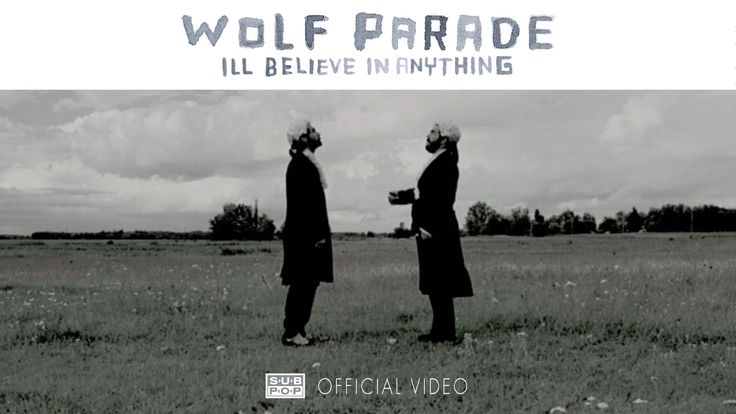 Wolf Parade - I'll Believe In Anything [OFFICIAL VIDEO]