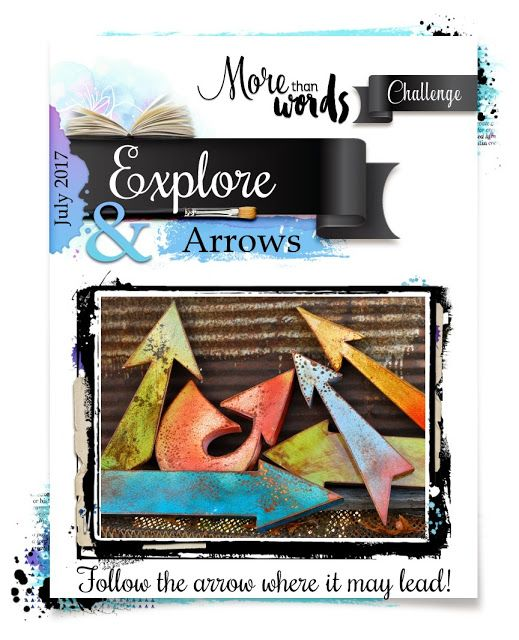 Our July 2017 Main Challenge offers EXPLORE as the word inspiration & ARROWS as the creative challenge and is open to layouts, canvases and art journal pages.  Learn more at http://morethanwordschallenge.blogspot.ca/2017/07/july-2017-main-challenge-explore-arrows.html. #morethanwordschallenges #morethanwords #mtwchallenges #mtw