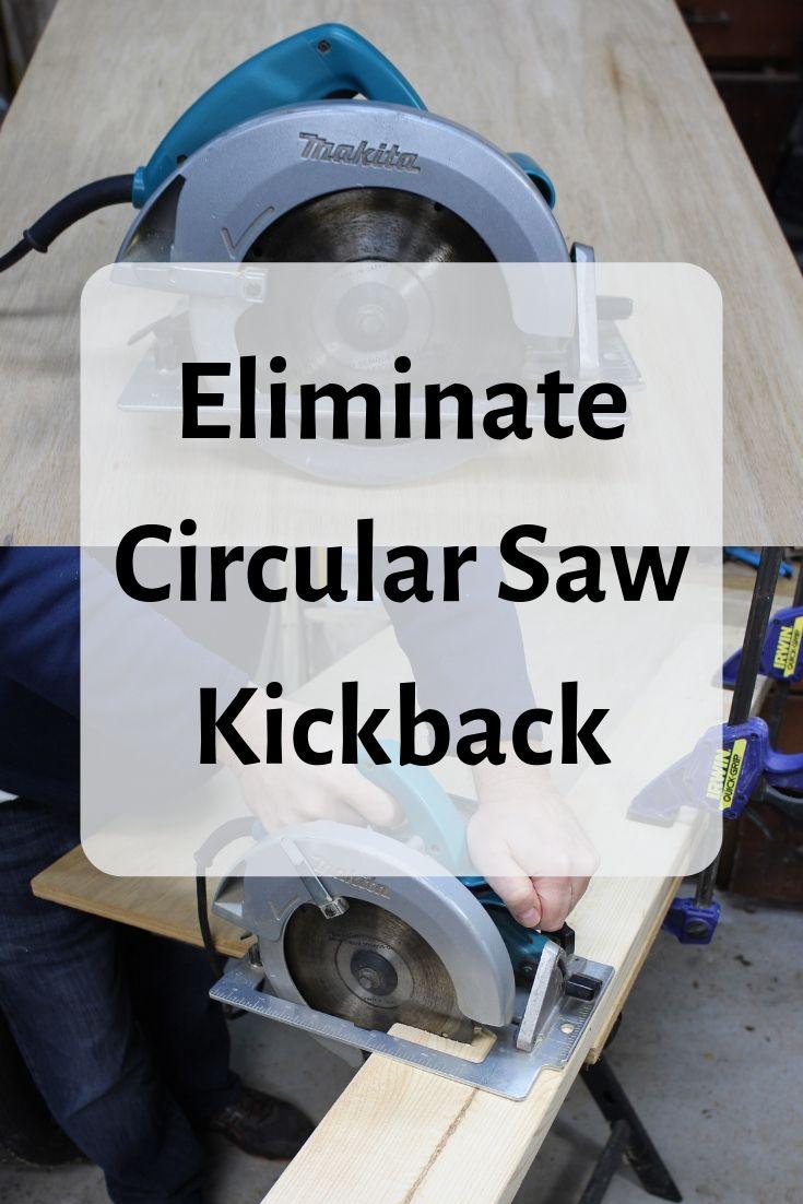 DIY Woodworking Ideas Eliminate Circular Saw Kickback
