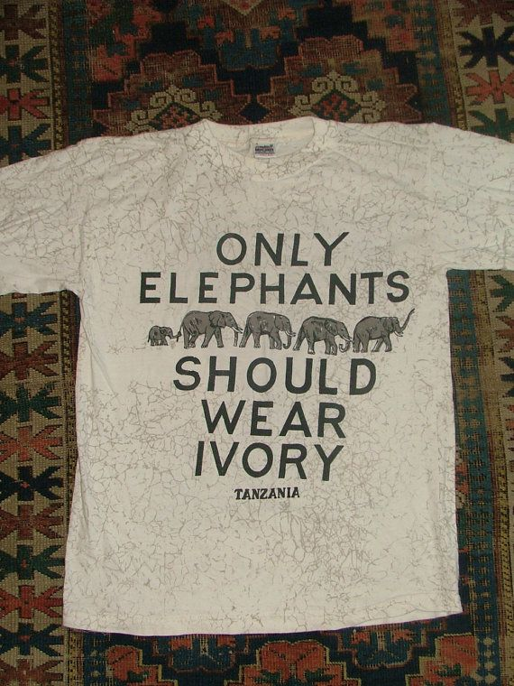 "Stop poaching and ivory trade // ""2013 [saw] the greatest quantity of ivory confiscated in the last 25 years"" Vintage Anti Ivory, Pro Elephant Shirt from Tanzania on Etsy"