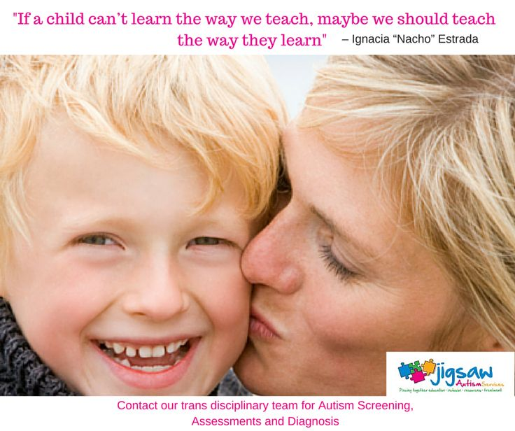 Autism screening, assessments and diagnosis-contact www.jigsawautismservices.com  Piecing together education, treatment, resources and inclusion.. #Autism #Quotes #ASD