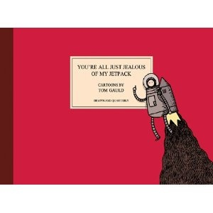 Youre All Just Jealous of My Jetpack: Cartoons: Amazon.co.uk: Tom Gauld: Books