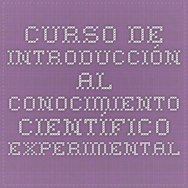 Curso de Introducción al conocimiento científico experimental