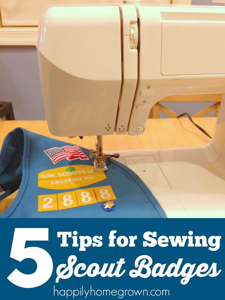 5 Tips for Sewing Scout Badges - Anyone with a sewing machine can and have their Girl Scout or Boy Scout uniforms in tip top shape in no time!