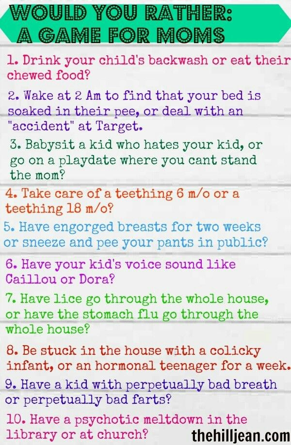 all so funny, minus #3 about not liking another mom :-/ but could replace that with another funny mom oriented would you rather question.  Fun ice breaker for MOPS.