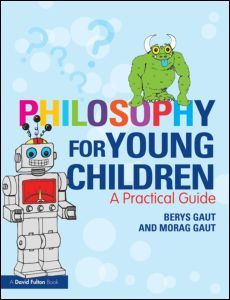 Philosophy for Young Children: A Practical Guide (Paperback) - Routledge
