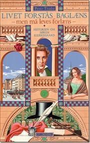 Livet forstås baglæns, men må leves forlæns af Peter Thielst, ISBN 9788702133158
