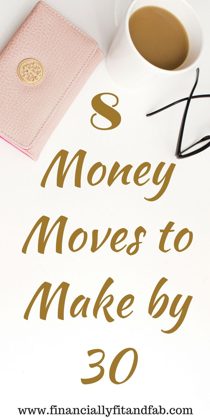 8 Money Moves to Make by 30 | Millennial Money Management | Millennial Personal Finance | How to Budget | Saving Money | Investing Money in the Stock Market